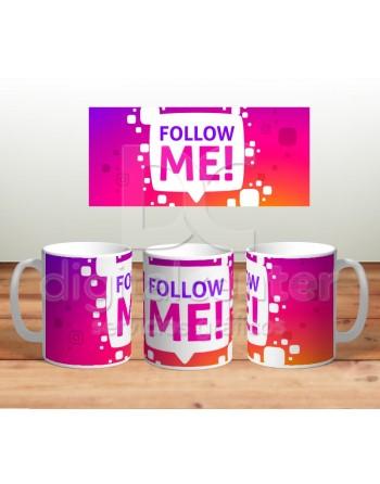 Taza follow Me